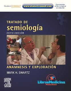 Tratado De Semiología. Anamnesis y Exploración - Mark H. Swartz - 6a Edicion