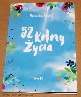 """Książkowa Sobota - Magdalena Kozioł """"52 kolory życia"""" tom VI"""
