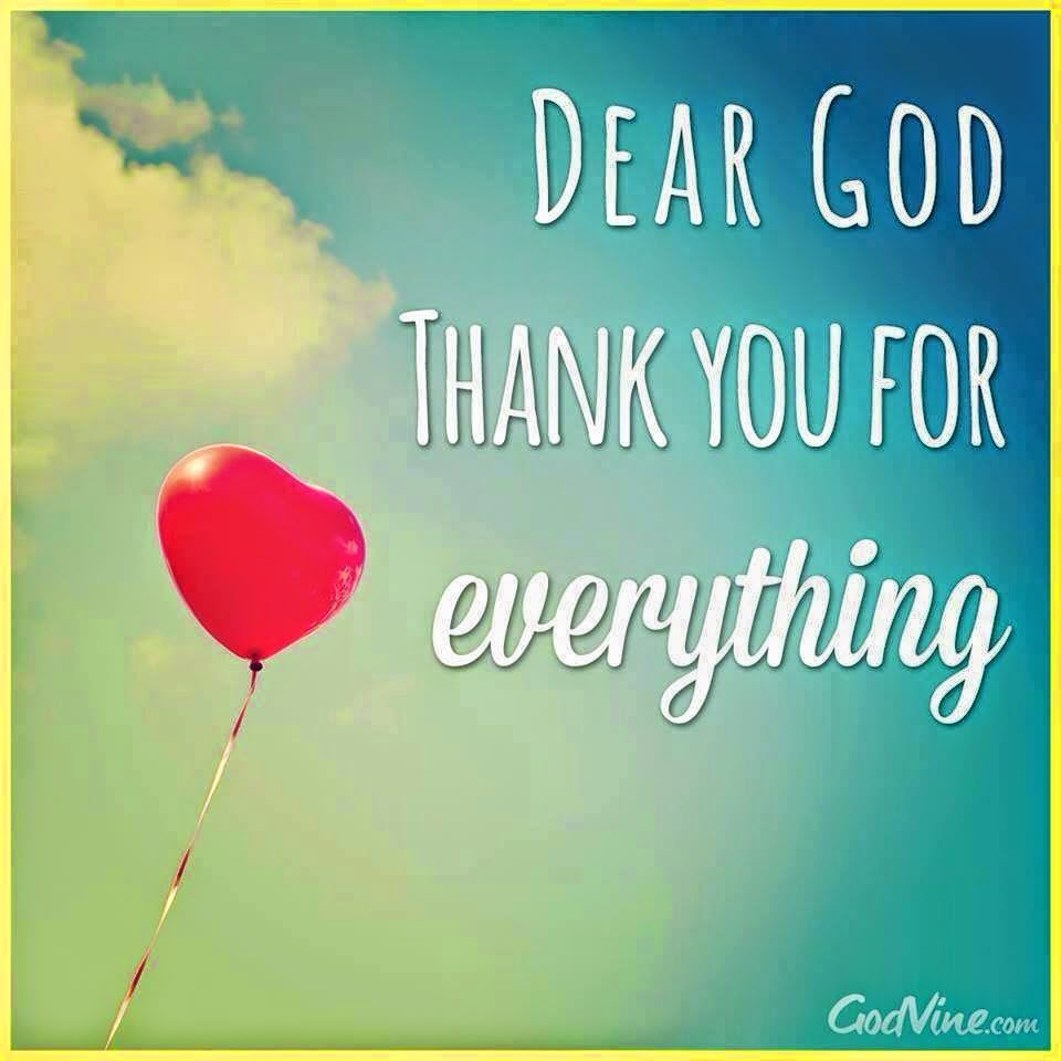 Dear God, Thank you for everything