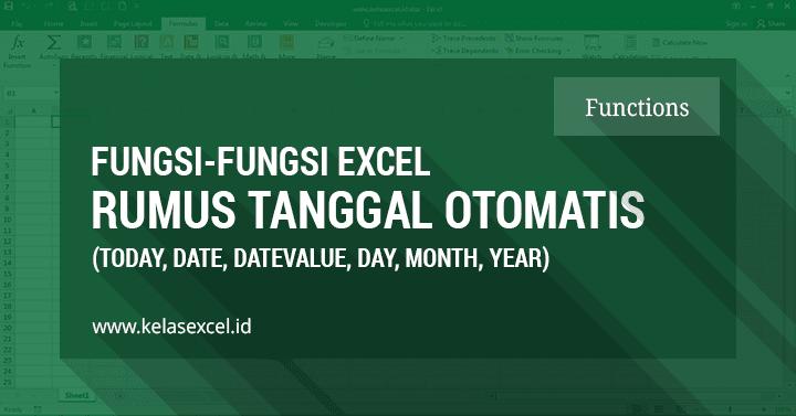 Rumus Tanggal Otomatis Pada Excel