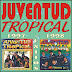 JUVENTUD TROPICAL - EXITOS