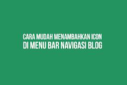 Cara Mudah Menambahkan Icon di Menu Bar Navigasi Blog [Tutoial Lengkap]
