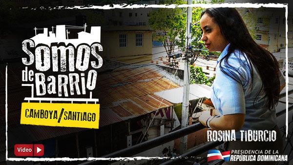 VIDEO: Somos de Barrio. Camboya. Santiago. Rosina Tiburcio