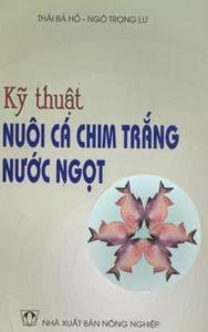 Kỹ Thuật Nuôi Cá Chim Trắng Nước Ngọt - Thái Bá Hồ, Ngô Trọng Lư