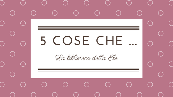 [5 cose che..] : 5 citazioni che mi rispecchiano