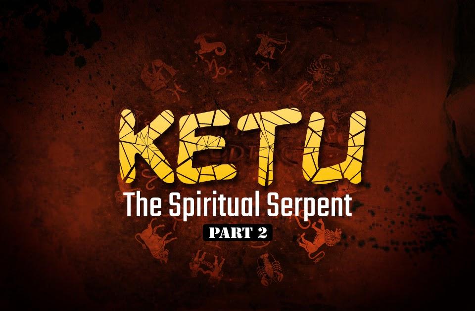 Ketu: The Spiritual Serpent-Part 2 - Vedic Astrology Blog