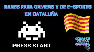 Bares gamers y de e-Sports en la Cataluña