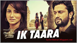 Ik Taara Lyrics : Main Teri Tu Mera