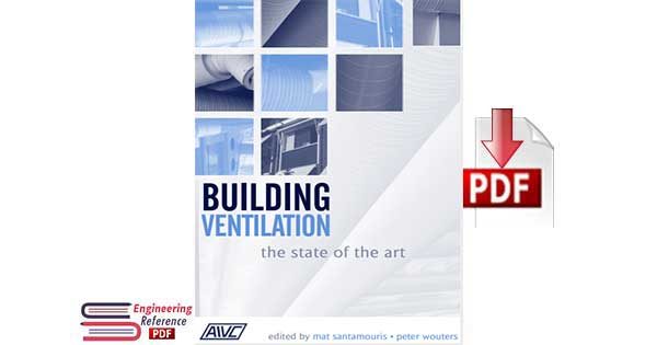 Building Ventilation: the State of the Art By Mat Santamouris and Peter Wouters