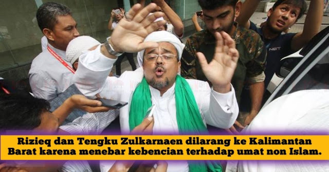 Sering Mengujar Kebencian, Rizieq Dan Tengku Zulkarnaen Resmi Dilarang Ke Kalimantan Barat
