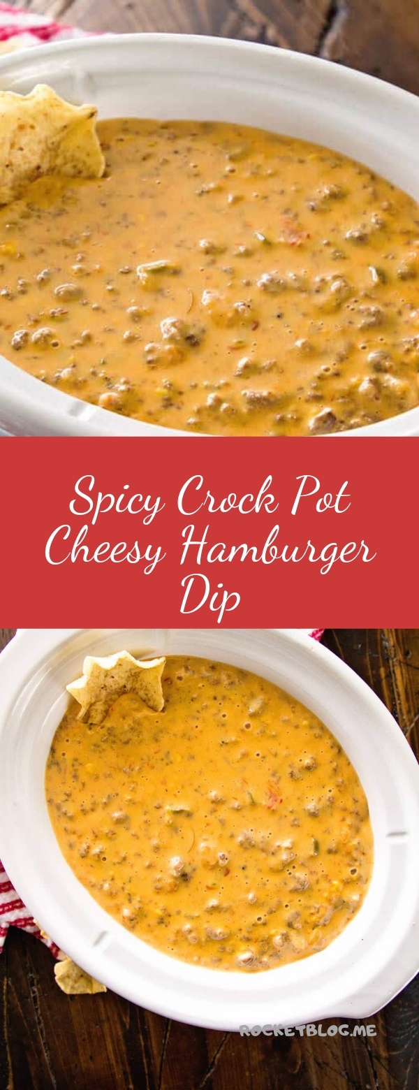 Spicy Crock Pot Cheesy Hamburger Dip #HAMBURGER #SLOWCOOKER #CROCKPOT