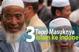Teori Masuknya Agama Islam Di Indonesia TERLENGKAP
