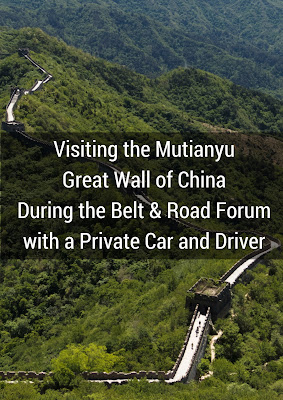 Visiting the Mutianyu Great Wall of China During the Belt and Road Forum with a Private Car and Driver
