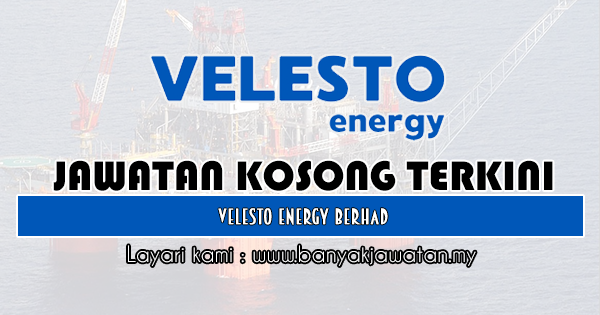 Jawatan Kosong 2019 di Velesto Energy Berhad (formerly known as UMW OIL & GAS CORPORATION BERHAD)