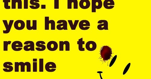 I Have Every Reason To Smile Quotes: Dear Whoever Is Reading This. I Hope You Have A Reason To