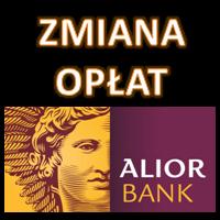 Alior Bank - zmiana opłat i prowizji od lipca 2017 r.