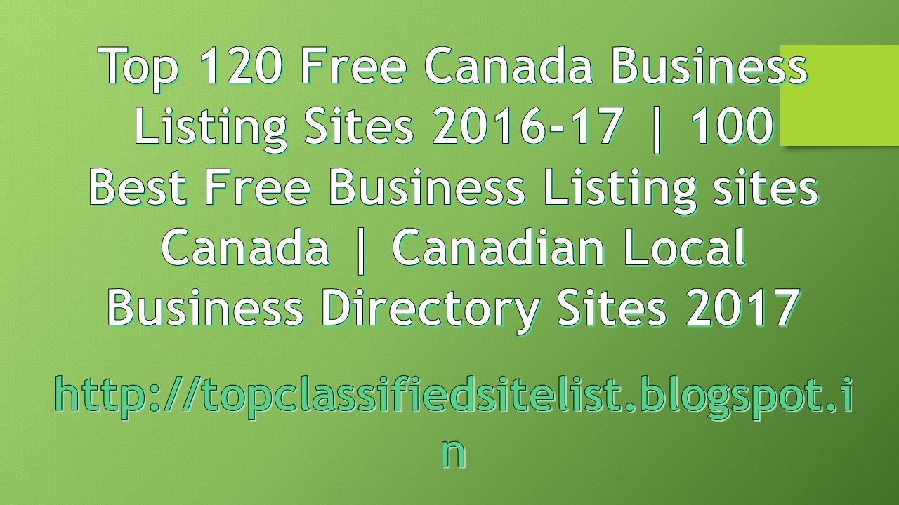 Top 120 Free {Canada Business Listing} Sites 2018 | 100 Best