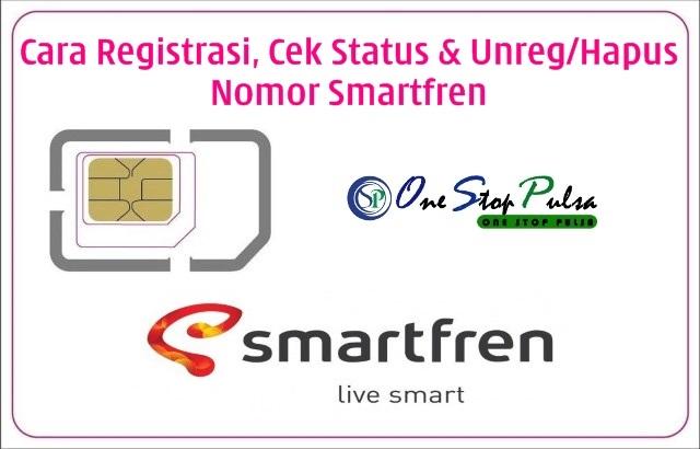 Cara Registrasi, Cek Status dan Unreg/Hapus/Batalkan Pendaftaran Nomor Kartu Smartfren Prabayar