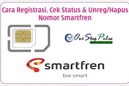 Cara Registrasi Nomor Kartu Smartfren Serta Cek Status dan Cara Unreg / Hapus / Batalkan Pendaftaran