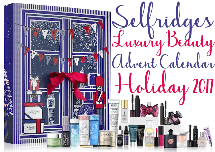contents and spoilers of the Selfridges Luxury 24-Day Beauty Advent Calendar for Holiday 2017.