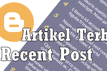 Memasang Widget Recent Post pada Blog