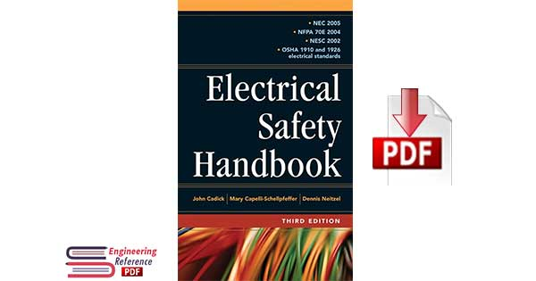 Electrical Safety Handbook 3rd Edition by John Cadick, Mary Capelli-Schellpfeffer, Dennis Neitzel