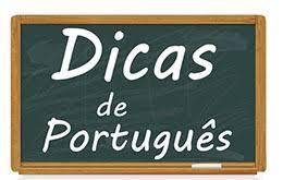 DE OLHO NA LÍNGUA: dicas de português com o professor Antonio da Costa, de Sobral-CE. Material de sábado, 28/10