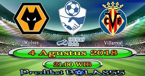 Prediksi Bola855 Wolves vs Villarreal 4 Agustus 2018