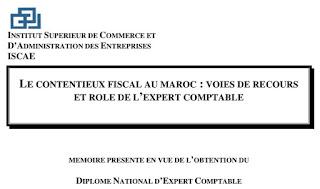 Mémoire ISCAE : Le contentieux fiscal au Maroc : Voies de recours et rôle de l'expert comptable