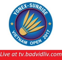Yonex Sunrise Vietnam Open 2017 live streaming and videos