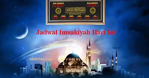 Jadwal Imsak Imsakiyah Ramadhan 2021 1442 H Hari Ini ...