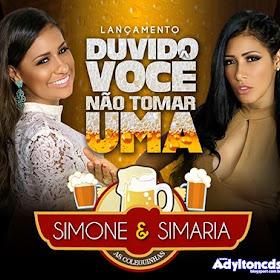 Baixar Música Duvido Você Não Tomar Uma – Simone e Simaria