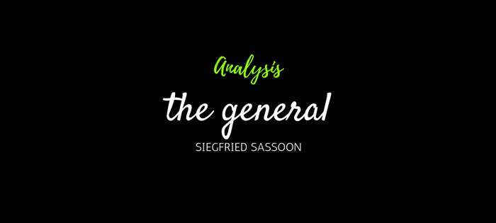Analysis of Siegfried Sassoon's The General