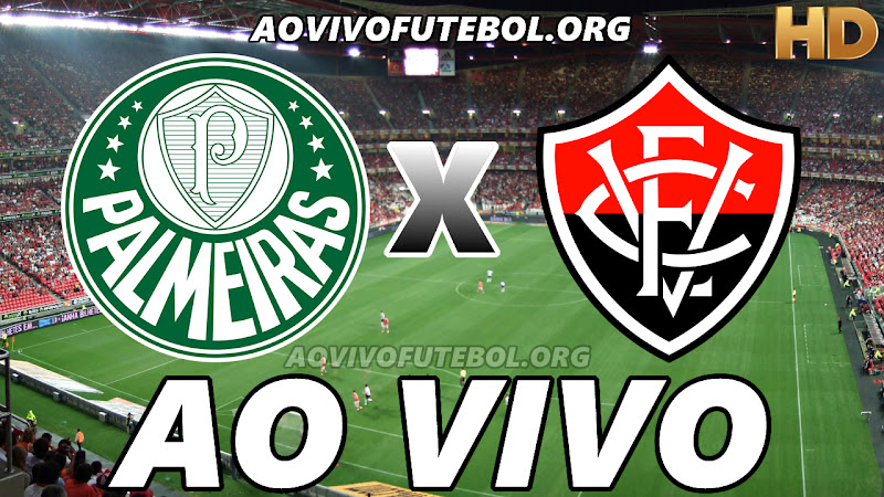 Assistir Palmeiras x Vitória Ao Vivo HD