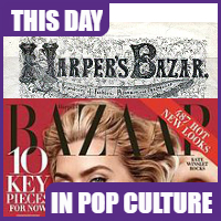 Harper's Bazzar was first published on November 1, 1867.
