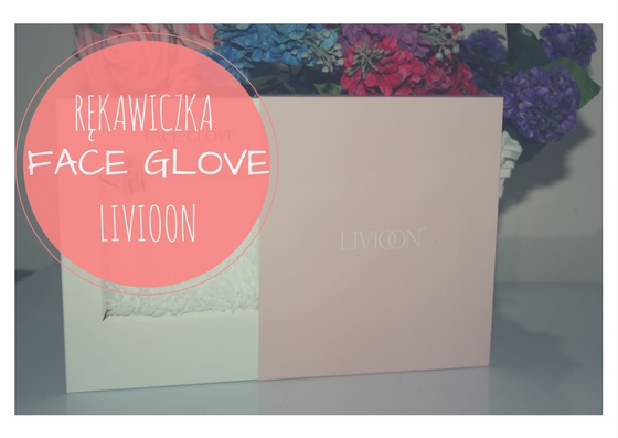 Rękawiczka do demakijażu FACE GLOVE od LIVIOON