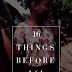 16 Things Before 16!!
