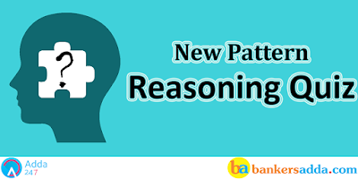 Reasoning Questions for IBPS Clerk and RBI Assistant Prelims 2017