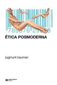 """Ética posmoderna"" - Z. Bauman"