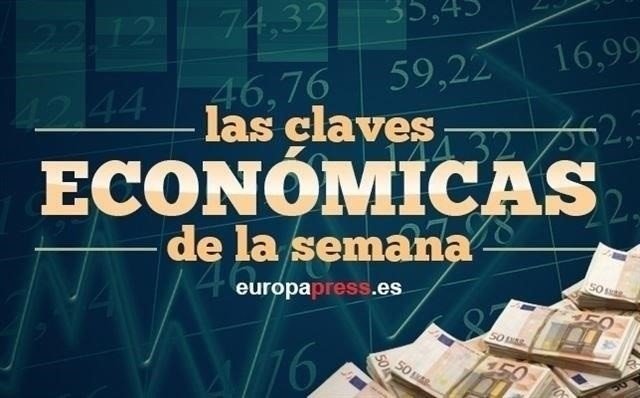 LAS CLAVES ECONOMICAS DE LA SEMANA EUROPAPRESS