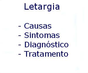 Letargia causas sintomas diagnóstico tratamento prevenção riscos complicações