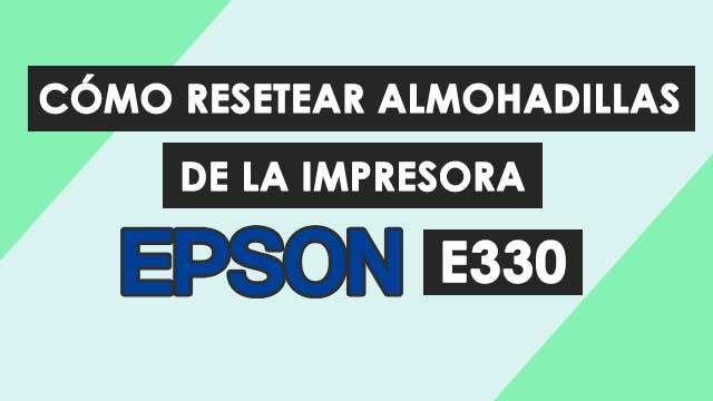 Reset almohadillas impresora Epson E330