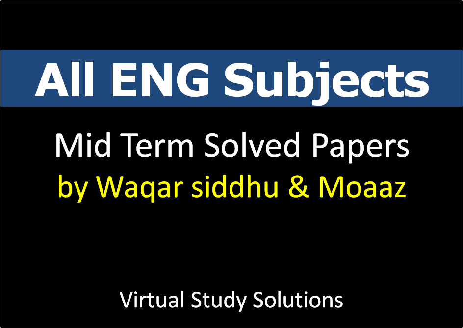 eng 101 mid term paper Eng101 midterm subjective past paper eng101 q41 direct speech and indirect speech with example define it  you can also download solved mid term papers, short notes, assignment solutions, lecture wise questions answers files, solved mcqs, solved quiz , solved mid term.