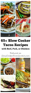 65+ Slow Cooker Tacos Recipes with Beef, Pork, or Chicken [featured on SlowCookerFromScratch.com]