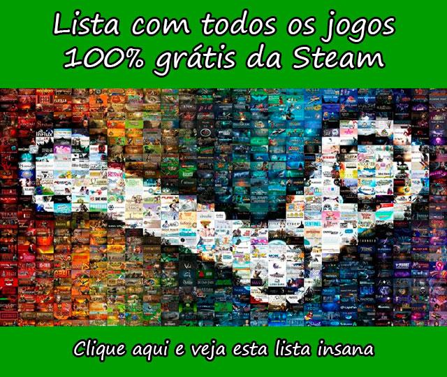 LISTA COM TODOS OS JOGOS 100% GRÁTIS DA STEAM