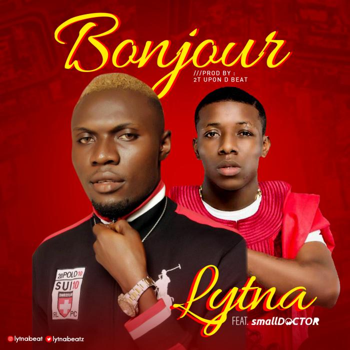[Music] Lytna Ft. Small Doctor – Bonjour