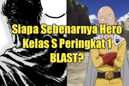 Siapa Sebenarnya Hero Kelas S Peringkat 1 BLAST   Gimana Wajah BLAST?
