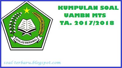 merupakan contoh latihan soal terbaru untuk Madrasah Tsanawiyah Soal UAMBN Akidah Akhlak MTS Tahun 2018