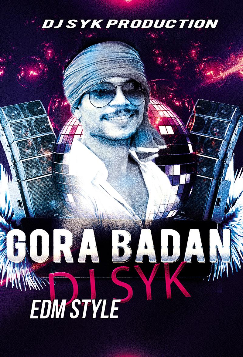 Gora Badan Ma EDM Remix DJ SYK & VANDANA DJ - Syk Music