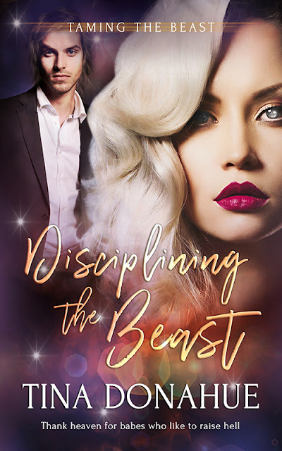 Thank heaven for babes who like to raise hell – DISCIPLINING THE BEAST – Erotic PNR RomCom #TinaDonahueBooks #TamingtheBeast #Reaper #GoodAngel #EroticPNR #NewRelease